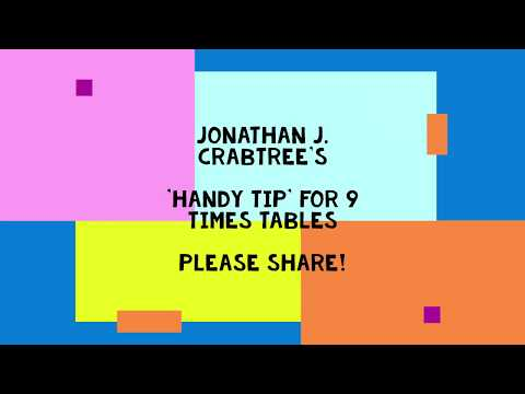 Jonathan J. Crabtree's Handy Tip for 9 Times Tables - Please Share!